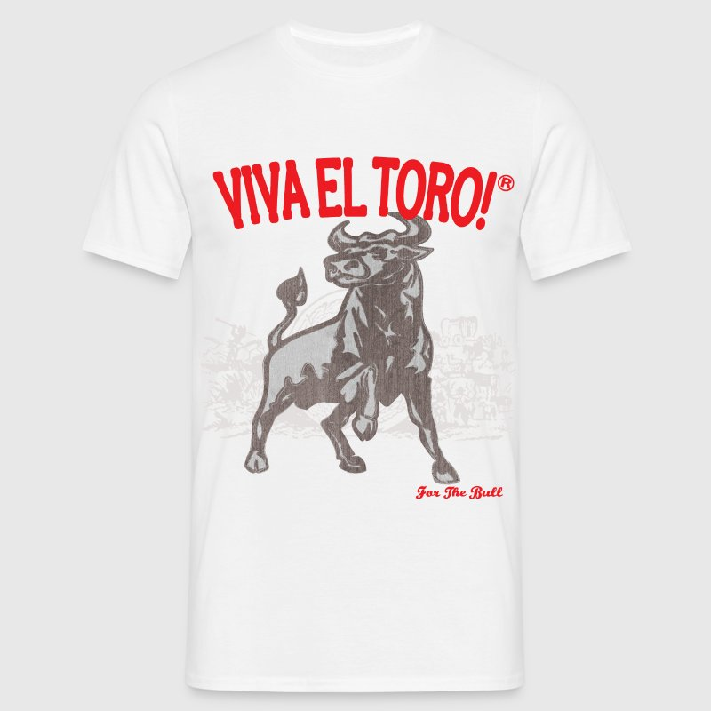 Viva El Toro! For The Bull! - Men's T-Shirt