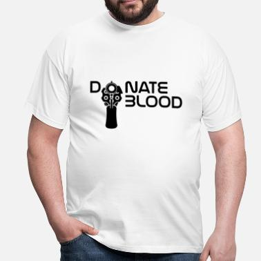 Donate Blood donate blood - Men's T-Shirt