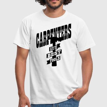 Carpenters Quotes Carpenters have the best tools - Men's T-Shirt