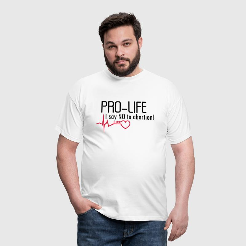 Pro-Life. No Abortion - Men's T-Shirt