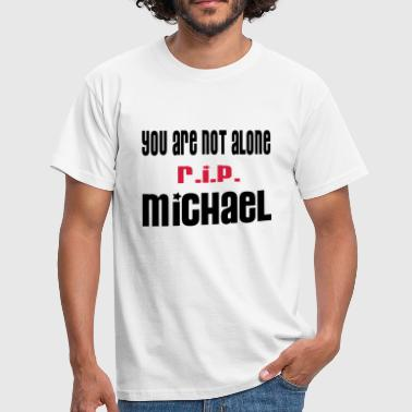 YOU ARE NOT ALONE MICHAEL by THEBADASSTEE.COM - Men's T-Shirt
