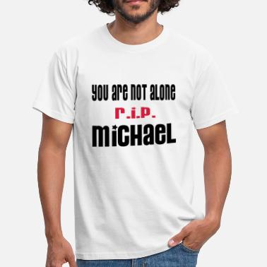 Michael Myers YOU ARE NOT ALONE MICHAEL by THEBADASSTEE.COM - Men's T-Shirt