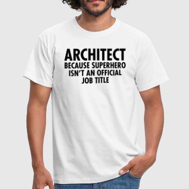 Architect Architect - Superhero - Men's T-Shirt