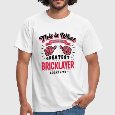 bricklayer worlds greatest looks like - Men's T-Shirt