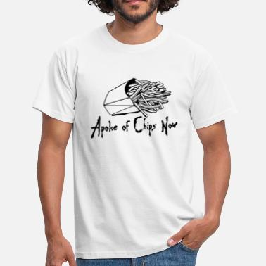 Apocalypse Now A Poke of Chips Now - Men's T-Shirt