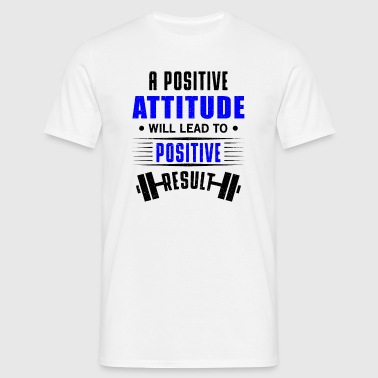 A positive attitude will lead to positive result - Koszulka męska