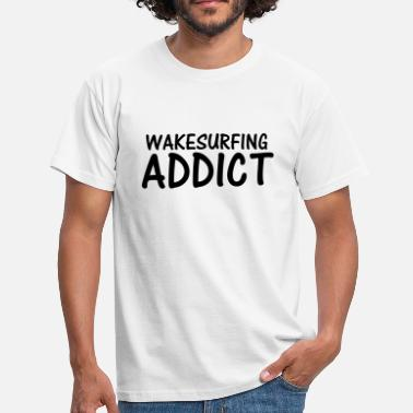 Wakesurf wakesurfing addict - Men's T-Shirt