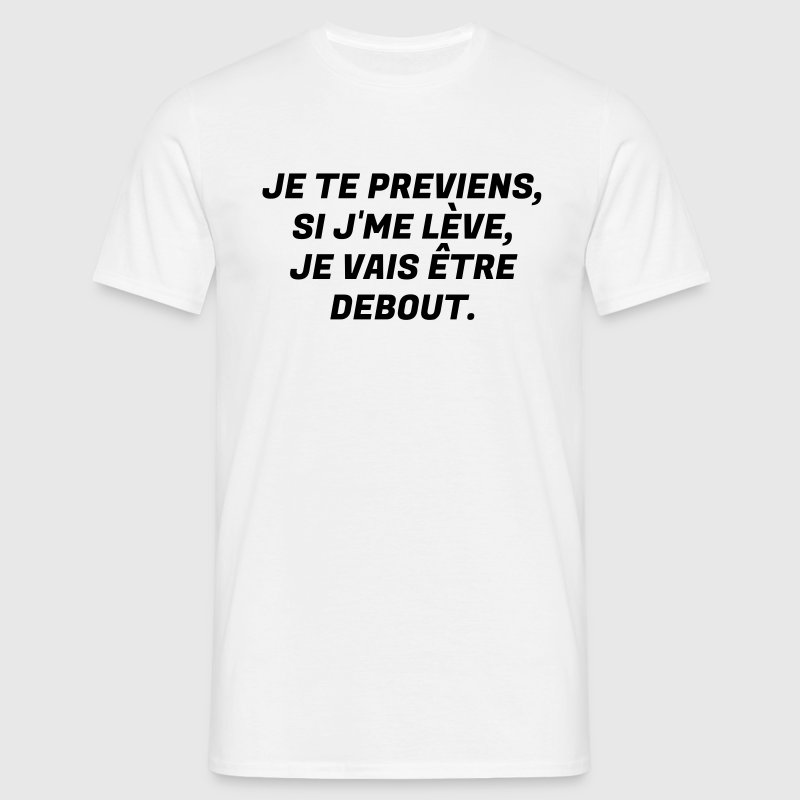 Humour - Drôle - Blague - Rire - Fun - Cool  - T-shirt Homme