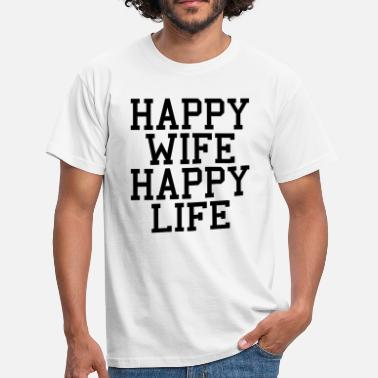 Wife Happy Wife, Happy Life - Miesten t-paita