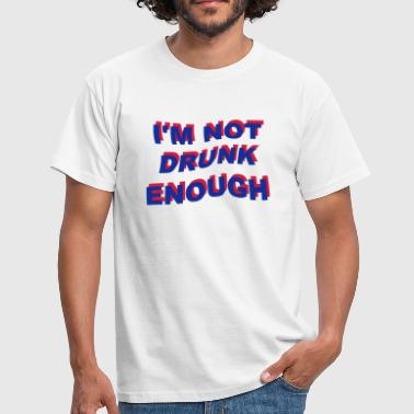 i'm not drunk enough 2 - Camiseta hombre