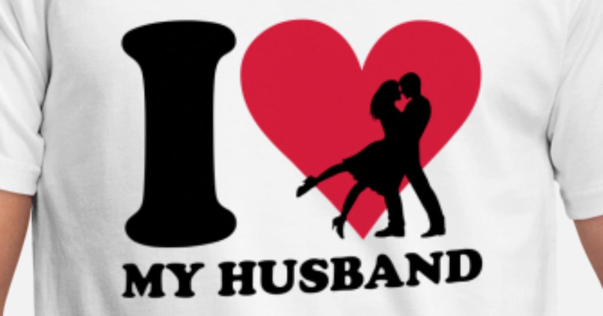 I Love My Husband Mannen T Shirt Spreadshirt