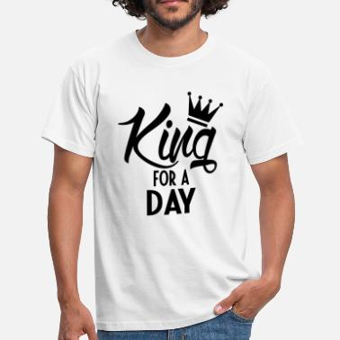 Koningshuis King For A Day - Mannen T-shirt