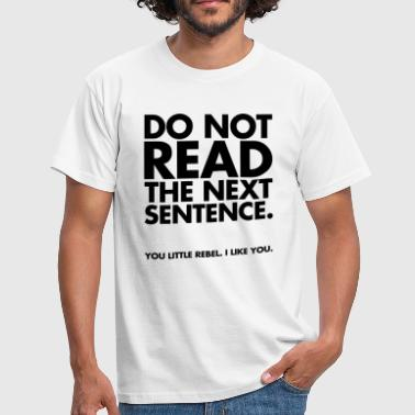 Hilarious Do Not Read - T-skjorte for menn
