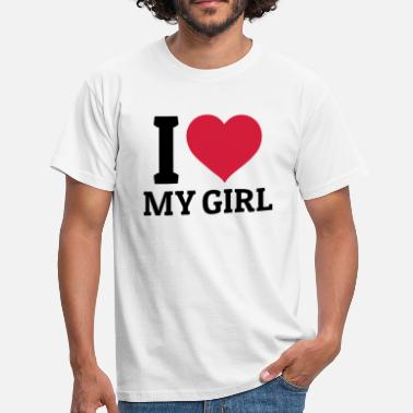 I Love My Girl I love my Girl - Men's T-Shirt