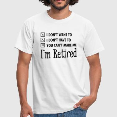 I'm Retired - T-shirt herr