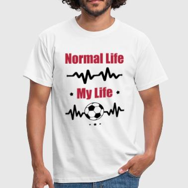 My Normal Life Football, Soccer, Fußball - Männer T-Shirt