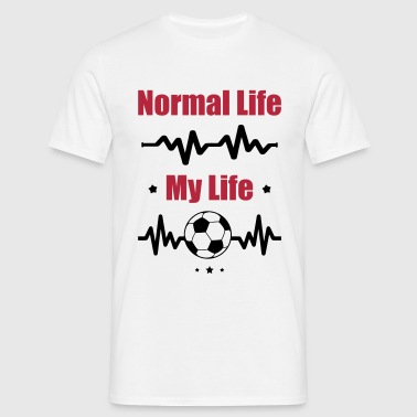 My Normal Life Football, Soccer, Fußball - Camiseta hombre