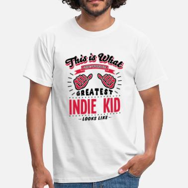 Indie Kids indie kid worlds greatest looks like - Men's T-Shirt
