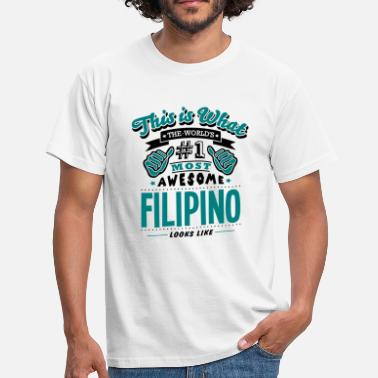 Philippines filipino world no1 most awesome copy - Men's T-Shirt