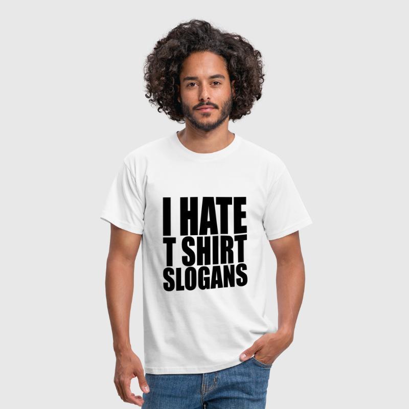 I Hate T Shirt Slogans By Big Time Design