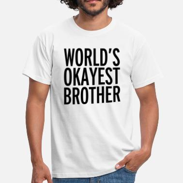 Worlds World's Okayest Brother  - Mannen T-shirt