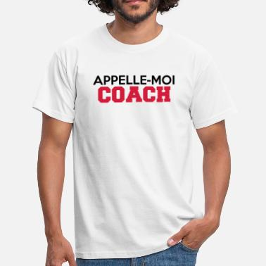 Citation Chef APPELLE-MOI  COACH - T-shirt Homme