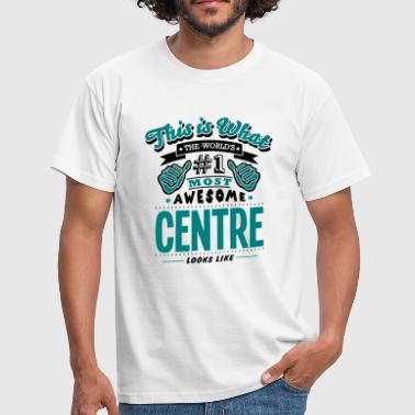 centre world no1 most awesome copy - Men's T-Shirt