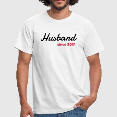 Husband 2021 - Birthday Wedding - Marriage - Love - Men's T-Shirt