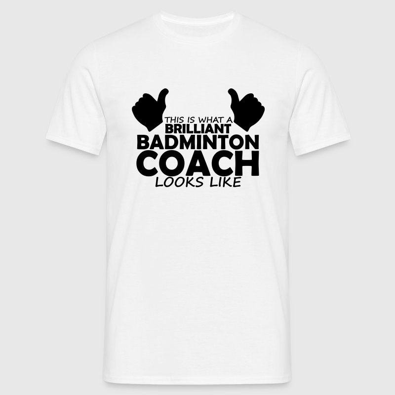 brilliant badminton coach - Men's T-Shirt