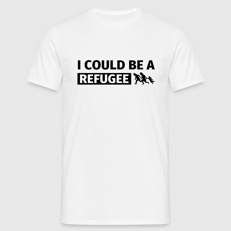 I could be a refugee - T-shirt herr