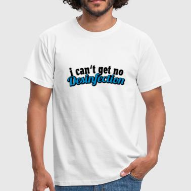 Ehec I can't get no Desinfection | H1N1 | Virus | EHEC - Mannen T-shirt