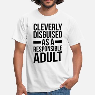Adult Humour Disguised Responsible Adult  - Herre-T-shirt