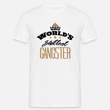 Gangster worlds shittest gangster - Men's T-Shirt
