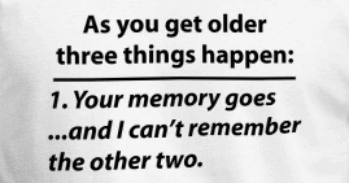 Funny Old Age Quote Memory Loss By Tshirtdesigns
