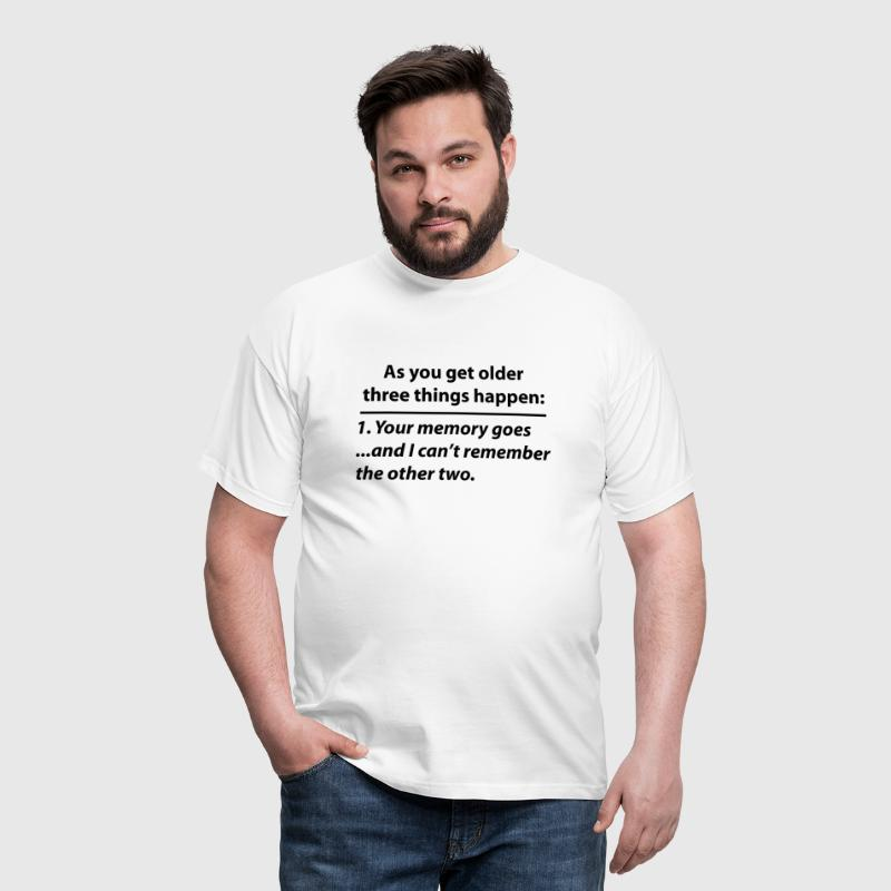 Funny Old Age Quote (Memory Loss) - Men's T-Shirt