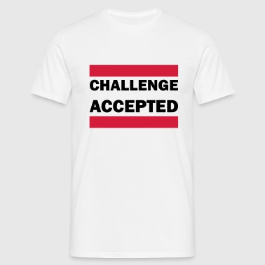 Challenge accepted - Mannen T-shirt