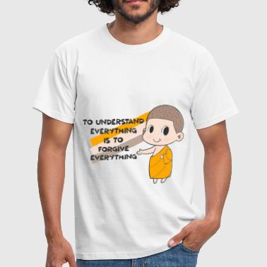 Buddha Monk Understanding means forgiveness - Men's T-Shirt