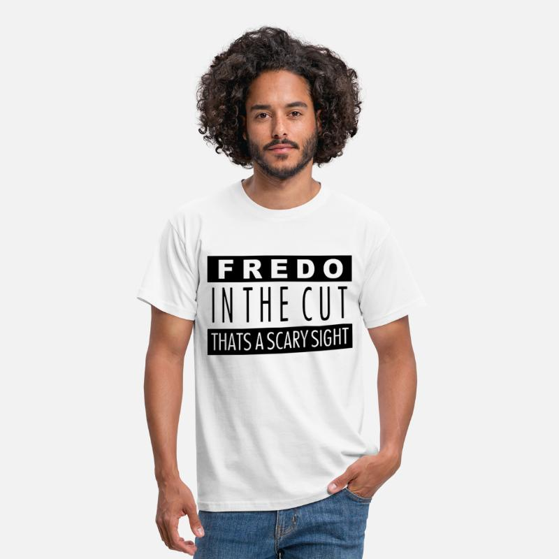 Fredo T-Shirts - Fredo in the cut that's a scary sight - Men's T-Shirt white
