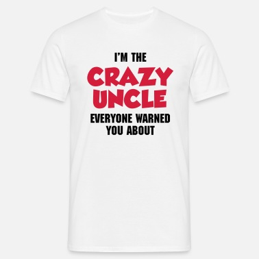 Crazy Crazy Uncle - Men's T-Shirt