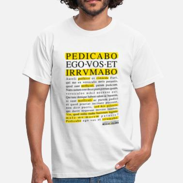 Pedicabo ego vos et irrumabo. Funny Collection. - Camiseta hombre