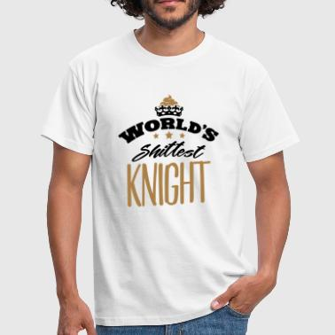 Shittest worlds shittest knight - Men's T-Shirt