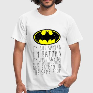 Batman I'm not saying black Männer T-Shirt - Männer T-Shirt