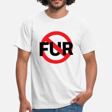 Fur Fuck fur - Men's T-Shirt