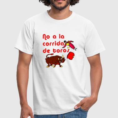 Bullfighting No a la corrida de toros - Men's T-Shirt