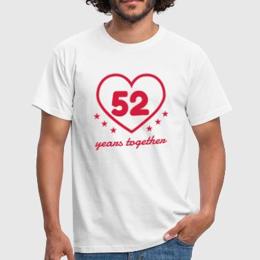 52 - Birthday Wedding - Marriage - Love - Camiseta hombre