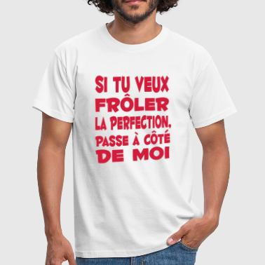 perfection parfait citation humour drôle - T-shirt Homme