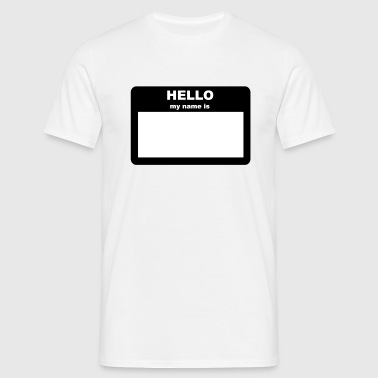 Name tag - HELLO my name is - Men's T-Shirt