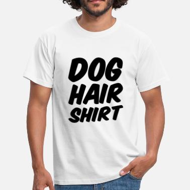 dog hair shirt - Männer T-Shirt