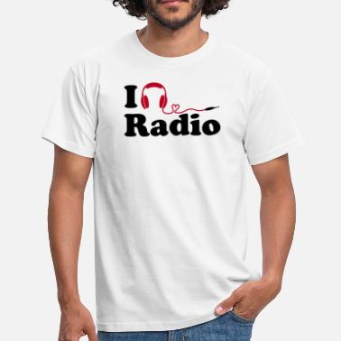 I Love Radio I listen to (Love) Radio - Männer T-Shirt