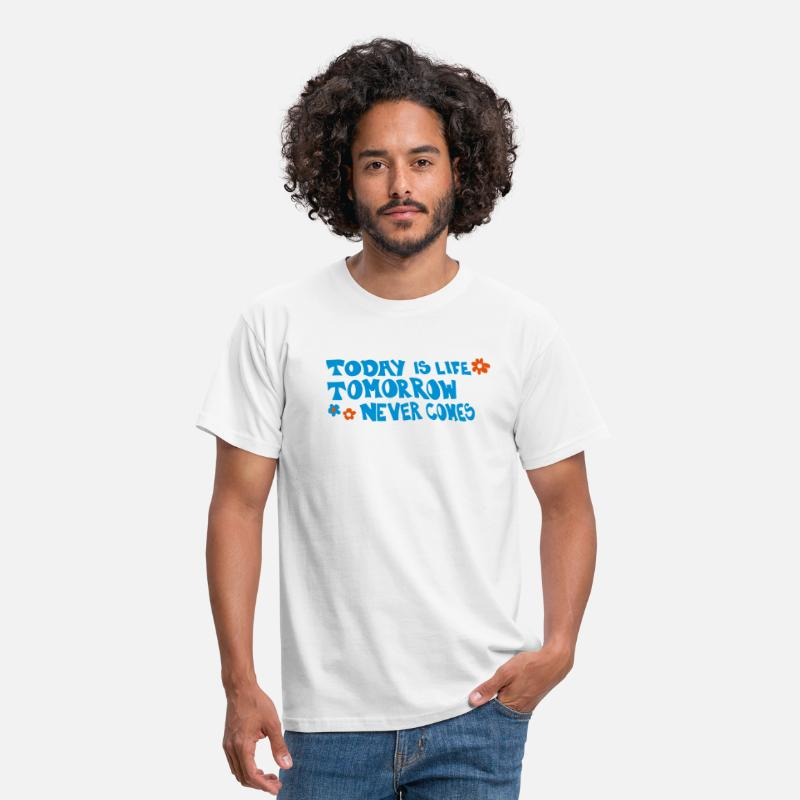 Pauli T-Shirts - Today is life-Tomorrow never comes - Mannen T-shirt wit